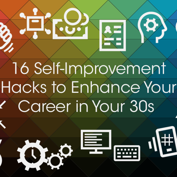 16-self-improvement-hacks-to-enhance-your-career-in-your-30s